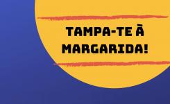 Tampa-te à Margarida!