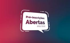 Já estão abertas as pré-inscrições 2021/2022